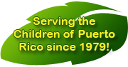 32 Years serving the children of Puerto Rico!